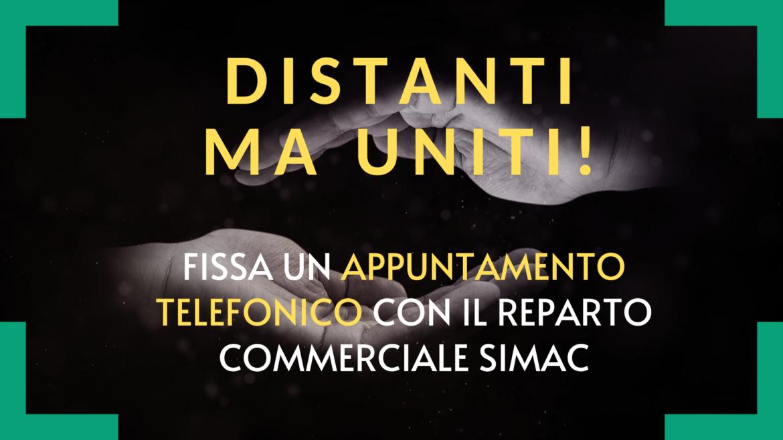 Distanti-ma-uniti-Fissa-un-appuntamento-telefonico-con-il-reparto-commerciale-Simac.png