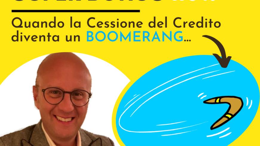 SUPER BONUS:quando la cessione del credito diventa un boomerang…